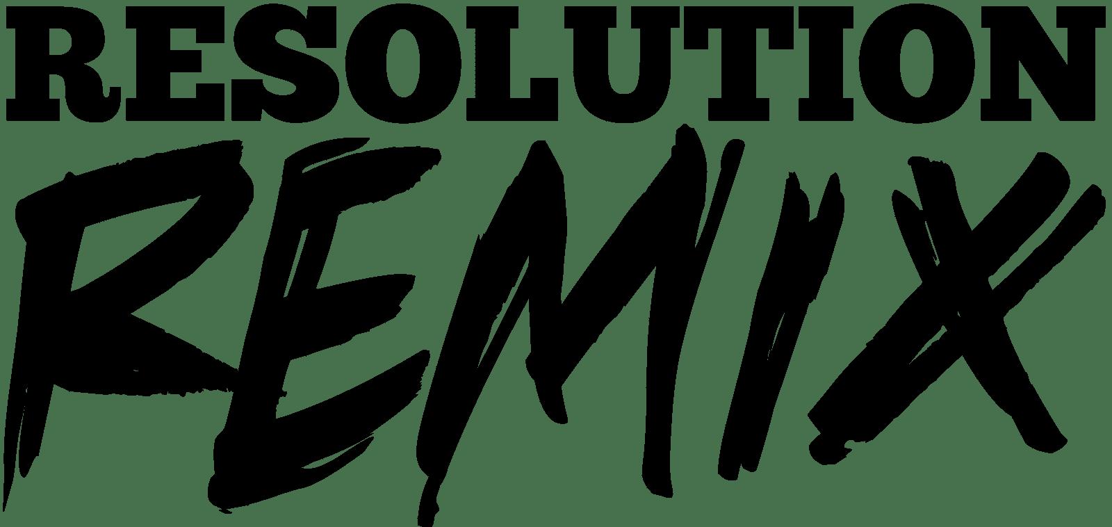 Resolution Remix
